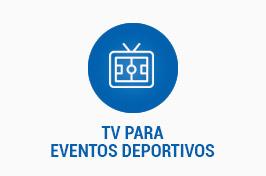 TV PARA EVENTOS DEPORTIVOS