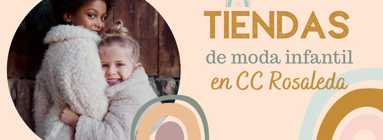 Tiendas de moda infantil en el C.C. Rosaleda
