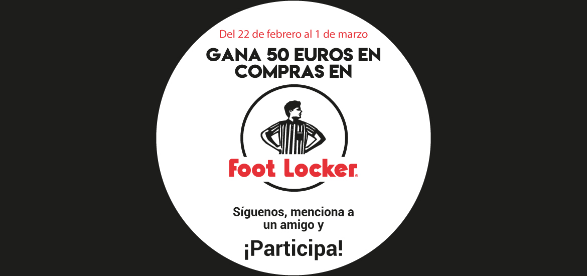 Gana 50 euros en compras en Foot Locker