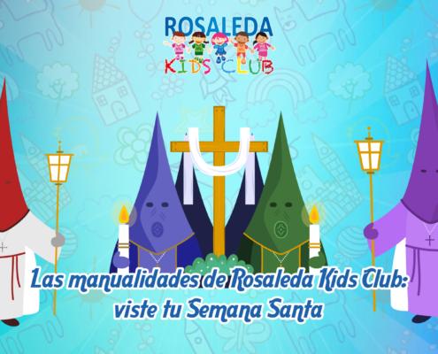 Las manualidades de Rosaleda Kids Club viste tu Semana Santa