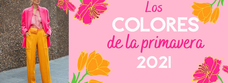 Los colores de la primavera 2021